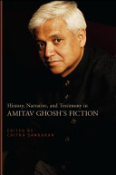 History  Narrative  and Testimony in Amitav Ghosh s Fiction