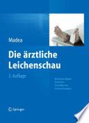 Die ärztliche Leichenschau  : Rechtsgrundlagen, Praktische Durchführung, Problemlösungen