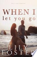 When I Let You Go Book
