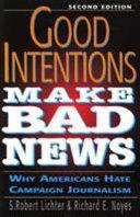 Good Intentions Make Bad News
