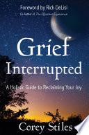 Grief Interrupted