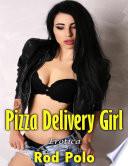 Pizza Delivery Girl  Erotica Book PDF