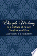 Disciple Making In A Culture Of Power Comfort And Fear Book PDF
