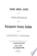 Annual Report of the Trustees of the Outagamie County Asylum for the Chronic Insane, for the Fiscal Year Ending ...