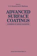 Advanced Surface Coatings  a Handbook of Surface Engineering