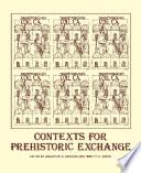 Contexts for Prehistoric Exchange