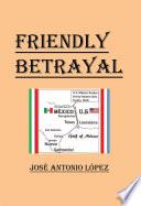 Friendly Betrayal