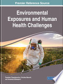 Environmental Exposures and Human Health Challenges
