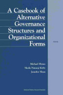 A Casebook of Alternative Governance Structures and Organizational Forms