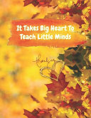 It Takes Big Heart To Teach Little Minds