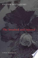 """""""The Insulted and Injured"""" by Fyodor Dostoevsky, Boris Jakim, James P. Scanlan"""
