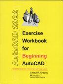 Exercise Workbook for Beginning AudoCAD 2002