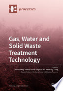 Gas  Water and Solid Waste Treatment Technology