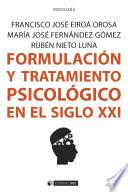 Formulaci  n y tratamiento psicol  gico en el siglo XXI Book