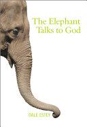 The Elephant Talks to God Online Book