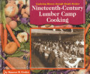Nineteenth-Century Lumber Camp Cooking