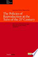 The Policies of Reproduction at the Turn of the 21st Century