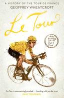 Le Tour  A History of the Tour de France