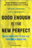 Good Enough Is the New Perfect Pdf/ePub eBook