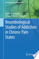 Neurobiological Studies Of Addiction In Chronic Pain States Book PDF