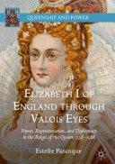 Elizabeth I of England through Valois Eyes [Pdf/ePub] eBook