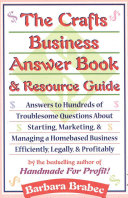 The Crafts Business Answer Book   Resource Guide