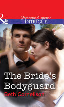 The Bride s Bodyguard  Mills   Boon Intrigue