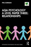 AQA Psychology A Level Paper Three  Relationships