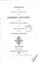 Description Of The Settlement Of The Genesee Country In The State Of New York In A Series Of Letters From A Gentleman To His Friend