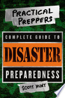 The Practical Preppers Complete Guide To Disaster Preparedness Book PDF