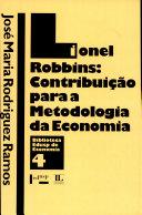 Lionel Robbins: Contribuição Para Metodologia da Economia