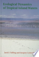 Ecological Dynamics of Tropical Inland Waters