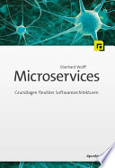 Microservices  : Grundlagen flexibler Softwarearchitekturen