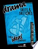 Drama  Skits  and Sketches