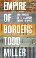 Empire of borders: the expansion of the US border around the world
