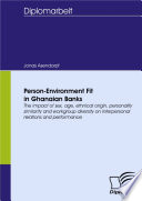 Person Environment Fit in Ghanaian Banks