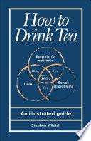 How to Drink Tea