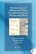 Mechanisms of Diffusional Phase Transformations in Metals and Alloys Book