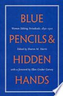Blue Pencils & Hidden Hands