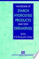 """Handbook of Starch Hydrolysis Products and their Derivatives"" by M.W. Kearsley, S.Z. Dziedzic"