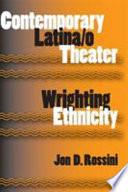 Contemporary Latina o Theater