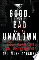 Good  the Bad and the Unknown Book