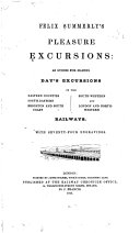 Pleasure Excursions: as Guides for Making Day's Excursions on the Eastern Counties, South-Eastern [and Other] Railways