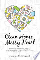 Clean Home, Messy Heart