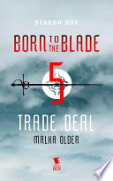 Trade Deal  Born to the Blade Season 1 Episode 5  Book