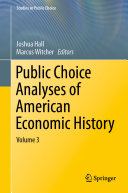 Pdf Public Choice Analyses of American Economic History Telecharger