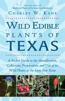 Wild Edible Plants of Texas: A Pocket Guide to the Identification, ...