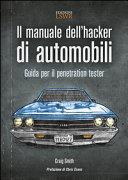 Il manuale dell.hacker di automobili. Guida per il penetration tester