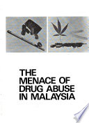 The Menace of Drug Abuse in Malaysia