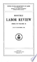 MONTHLY LABOR REVIEW VOLUME 31 JULY TO DECEMBER, 1930